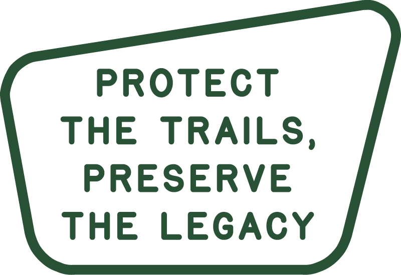 Sign that reads: protect the trails, preserve the legacy