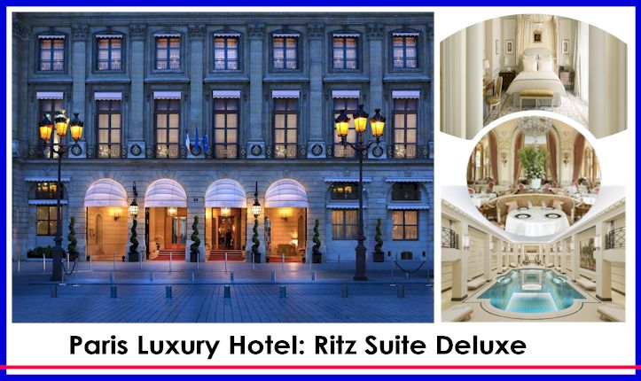 Paris Luxury Hotel Ritz -Guide of Relaxing Hotels for Presidents & Prime Ministers Book Now book the Suite Deluxe Now