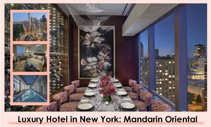 Mandarin Oriental New York - Guide of Relaxing Hotels for Presidents & Prime Ministers Book Now