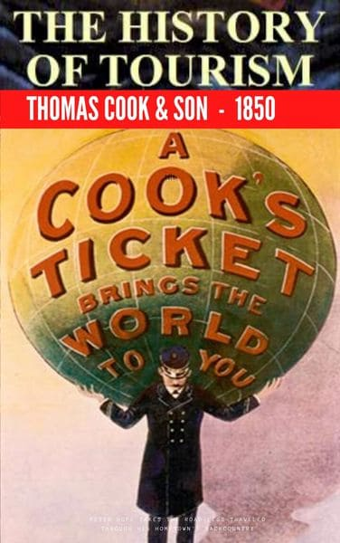 What is history of tourism? - Thomas Cook & Son 1850