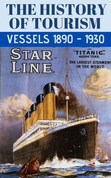 History of Tourism - Vessels 1890 -1930