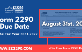 Form 2290 Due Date For 2021 - 2022 Tax Year