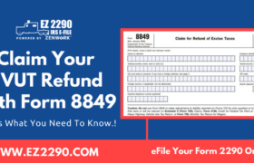 Claim Your HVUT Refund With Form 8849
