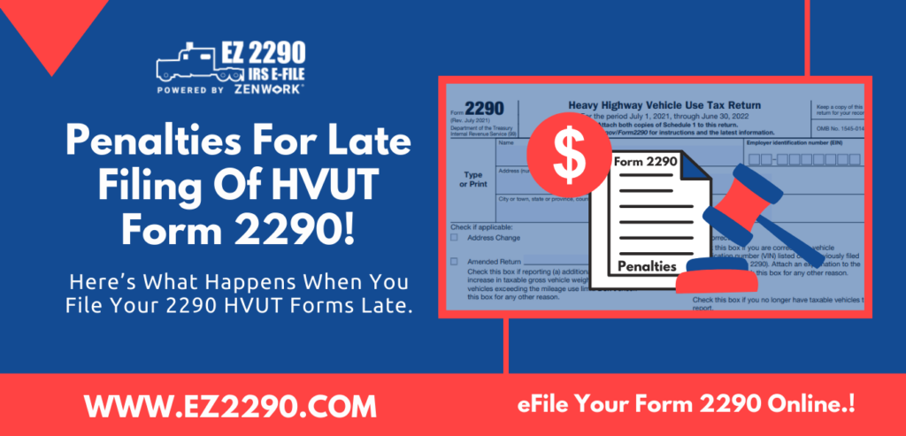 Penalties For Late Filing Of HVUT Form 2290