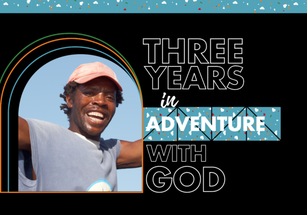 3 Years in Adventure with God