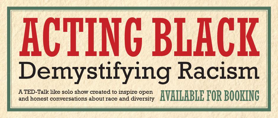 Acting Black: Demystifying Racism