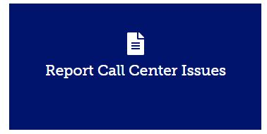 Image of the button that says Report Call Center Issues