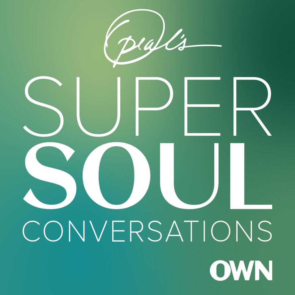 Podcast Favorites - Oprah's Super Soul Conversations
