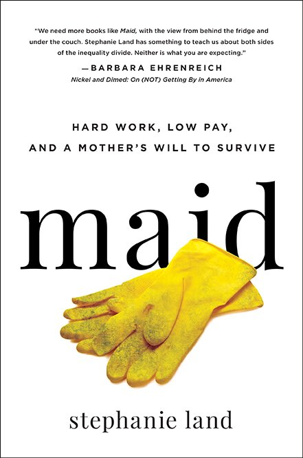 Maid - Hard Work, Low Pay, and a Mother's Will to Survive