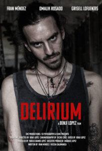 <strong> Delirium </strong></br> Dir Benji Lopez</br> Puerto Rico