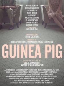<strong> Guinea Pig </strong></br>Dir Giulia Grandinetti, Andrea Benjamin Maneti </br> Italy