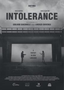 <strong> Intolerance </strong></br>Dir Giuliano Giacomelli, Lorenzo Giovenga </br> Italy