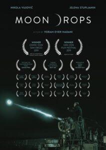 <strong> Moon Drops </strong></br> Dir Yoram Ever-Hadani </br> Israel