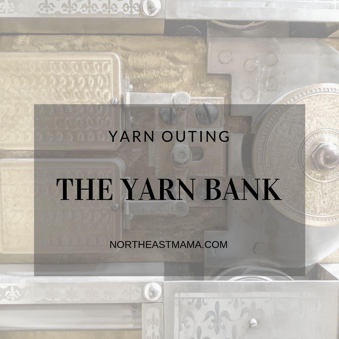 Yarn Outing: The Yarn Bank by Cindy Unangst