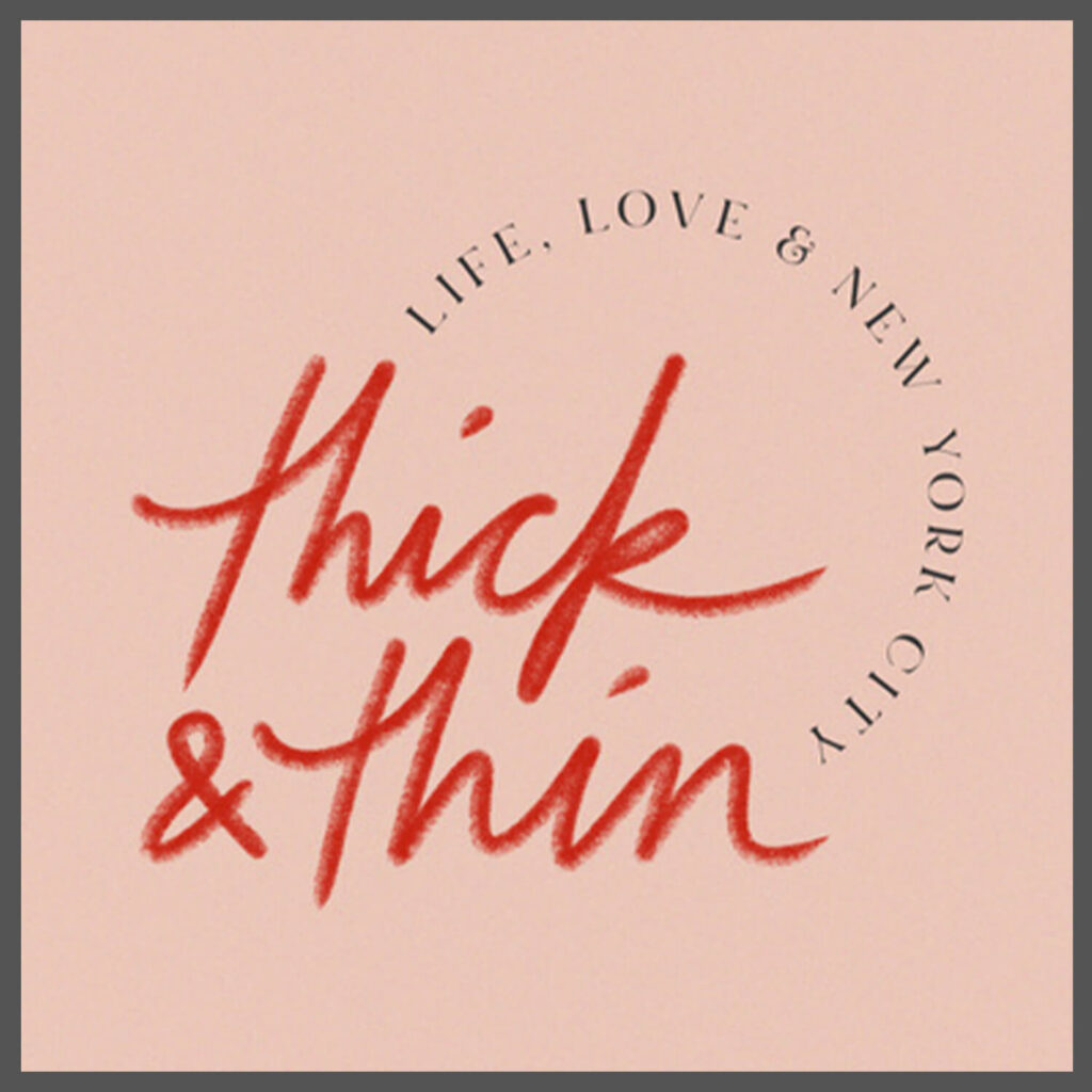 Thick and Thin podcast