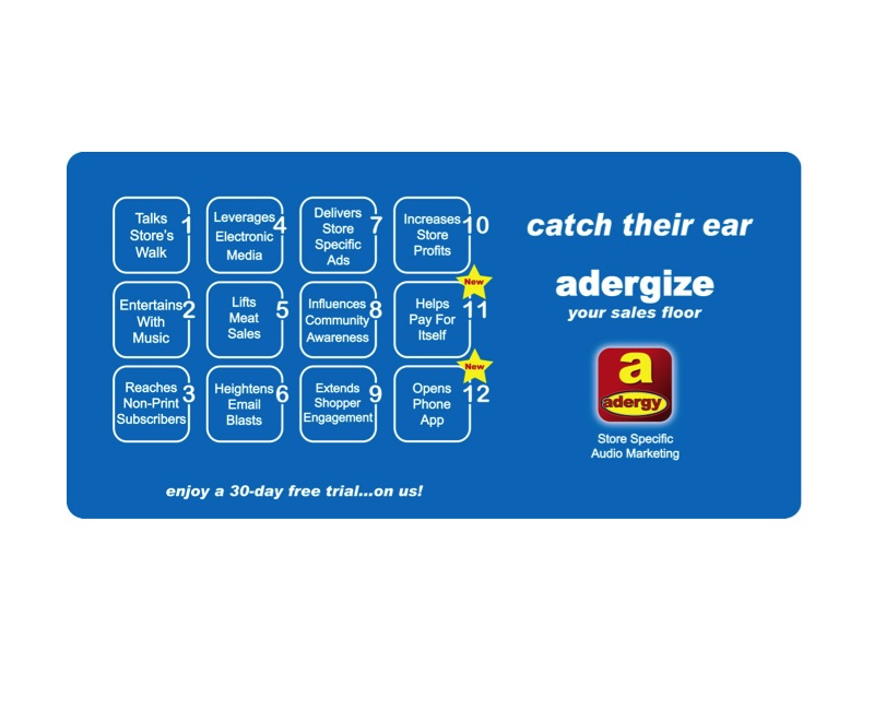 Catch their ear - adergize your sales floor. Enjoy a 30-day free trial... on us!