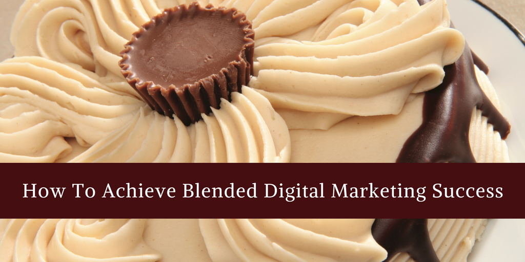How to Achieve Blended Digital Marketing Success