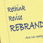 Rethink, revise, rebrand - Are we ready?