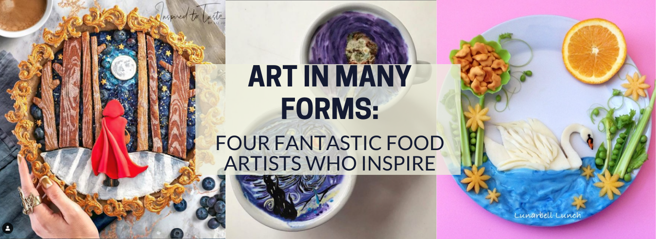 Four Fantastic Food Artists Who Inspire