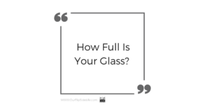 how full is your glass