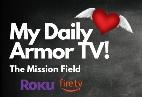 My Daily Armor TV WRokuFire - The Mission Field Mobile