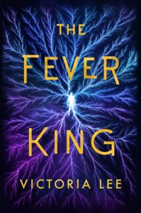 The Fever King by Victoria Lee   Spoiler Free Review