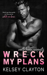 Wreck My Plans by Kelsey Clayton | Forbidden Love ARC Review
