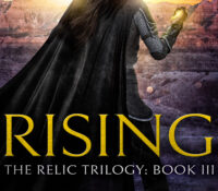 RISING ARC Review | Epic Finale of the Relic Trilogy