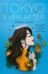 Tokyo Ever After by Emiko Jean   My New Favorite Fairytale