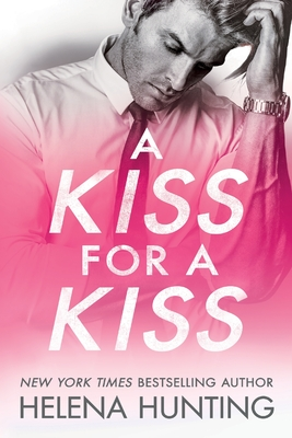 A Kiss for a Kiss by Helena Hunting   ARC Review