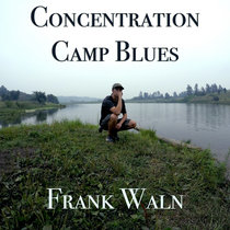 Frank Waln Concentration Camp Blues
