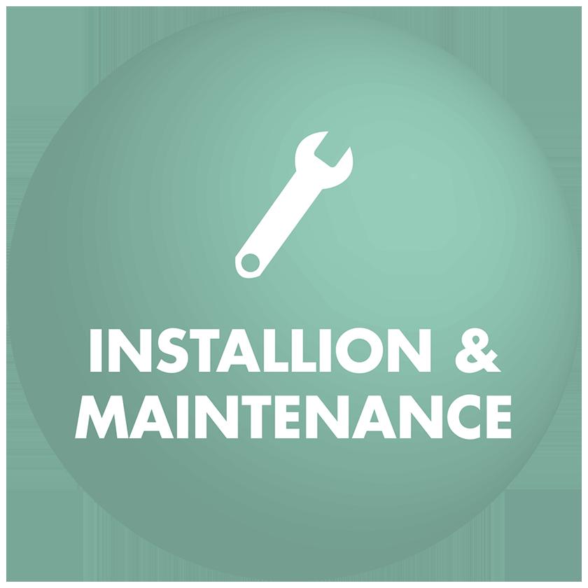 Installation + Maintenance