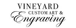 Vineyard- Custom Engraving