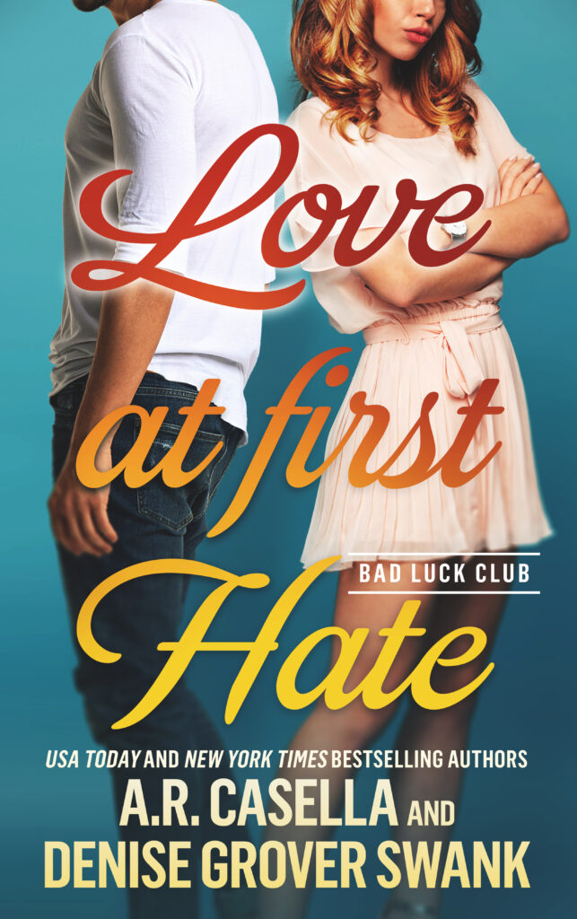Love at First Hate by A.R. Casella and Denise Grover Swank