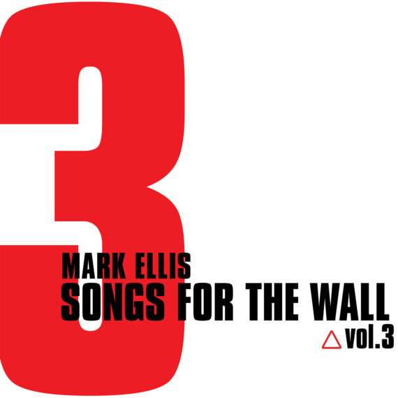 Mark Ellis – Songs For The Wall Vol.3