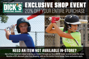 text: Dick's Sporting Goods Exclusive Shop Event! 20% off your entire purchase! Need an item not available in-store? Ask a store associate about ordering an item(s) through our Score More kiosk, located inside the store. Receive a 20% discount, plus free shipping, valid on the date(s) listed below. Some exclusions apply.