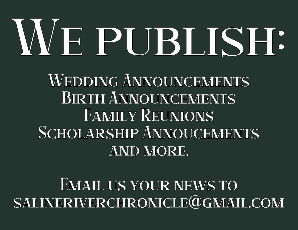 Email us your news or announcement to salineriverchronicle@gmail.com