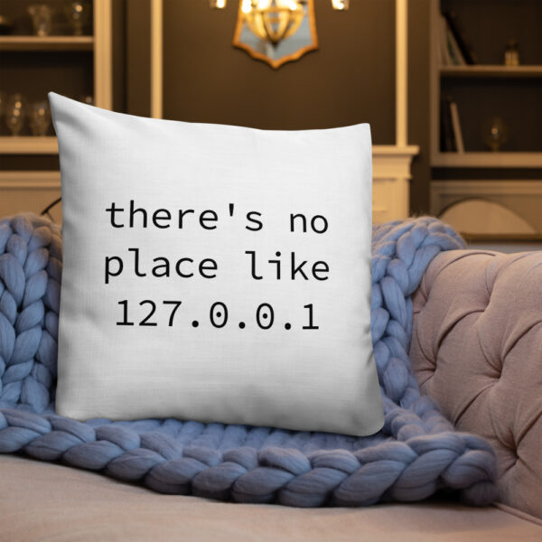 there's no place like 127.0.0.1 22 by 22 inch