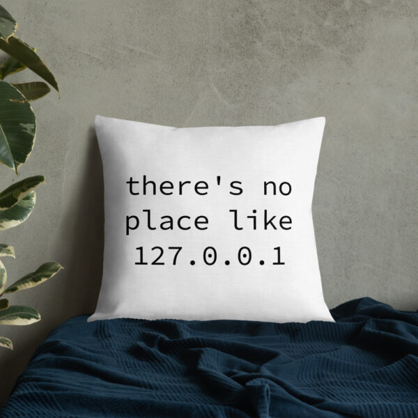 there's no place like 127.0.0.1 22 by 22 pillow