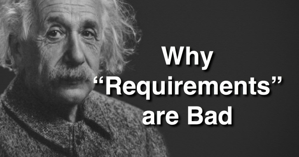 Blog: Why Requirements are Bad
