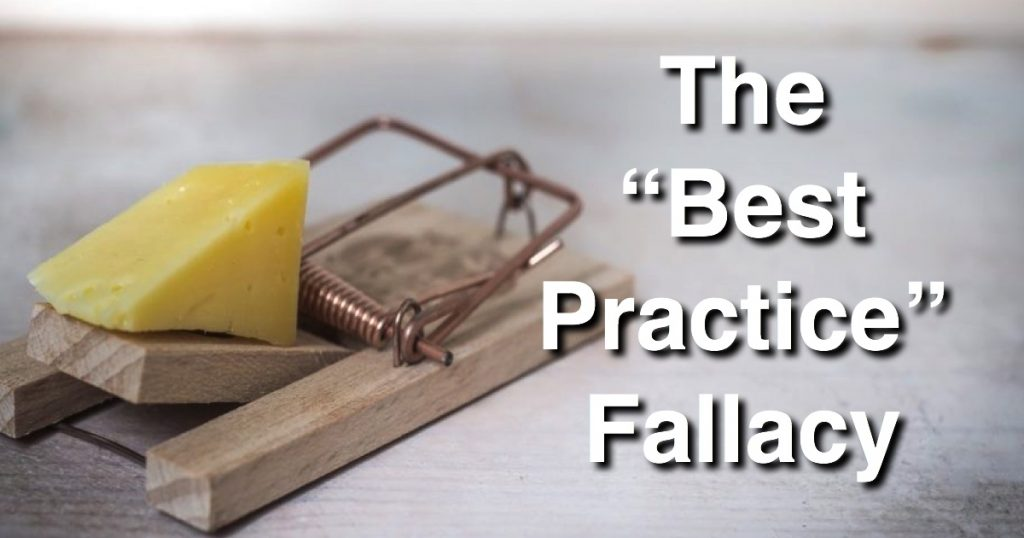 Blog: The Best Practices Fallacy