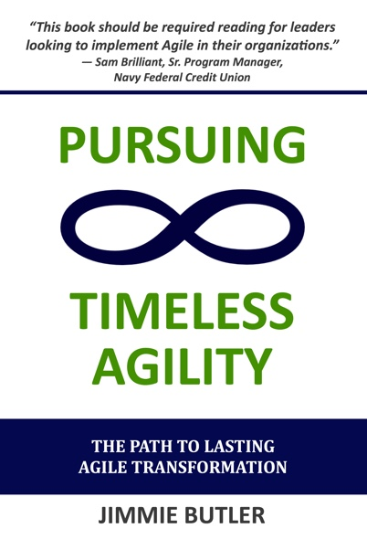 Book Cover - Pursuing Timeless Agility - the Path to Lasting Agile Transformation