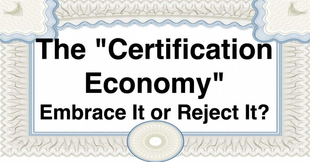 Blog: The Certification Economy: Embrace It or Reject It?
