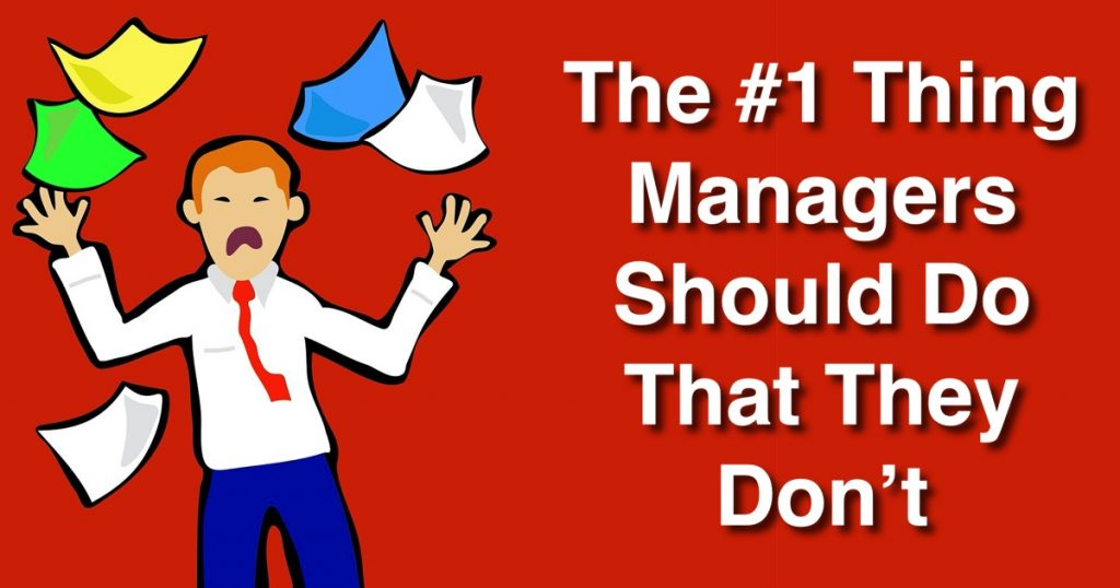 Blog: The #1 Thing Managers Should Do That They Don't