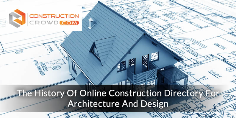 The History Of Online Construction Directory For Architecture And Design