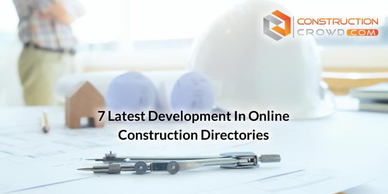 7 Latest Developments in Online Construction Directories