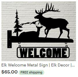 Aulick ETSY Elk Welcome Metal Sign | Elk Decor | Wildlife Art | Cabin Decor | Lodge Decor | Elk Themed Wall Art