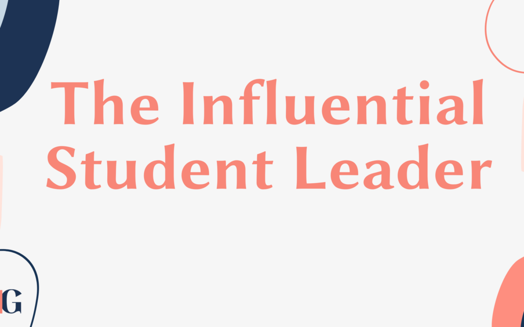 The Influential Student Leader