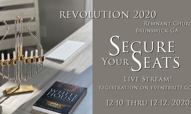 VIDEO PROPHECIES—SECURE YOUR SEATS! REVOLUTION 2020