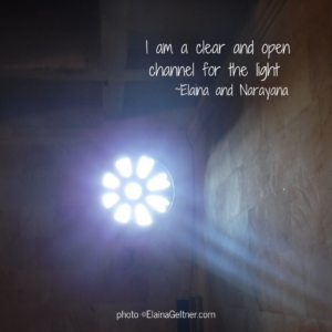 I am a clear and open channel for the Light. Quote by Narayana